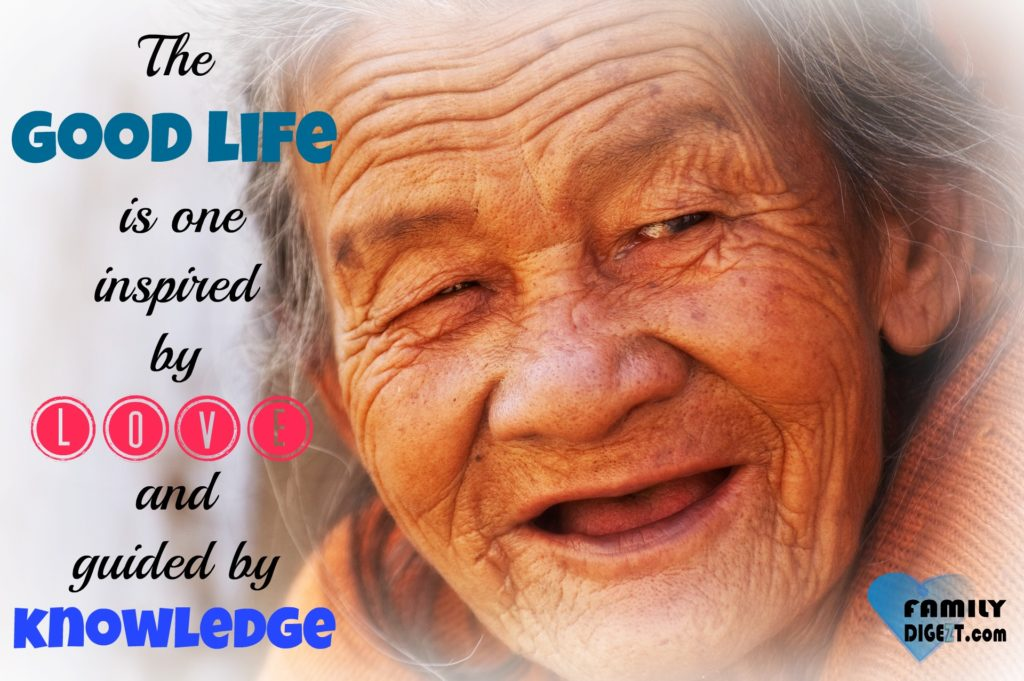 Life Quotes - The Good Life is one inspired by Love and guided by Knowledge - FamilyDigezt.com