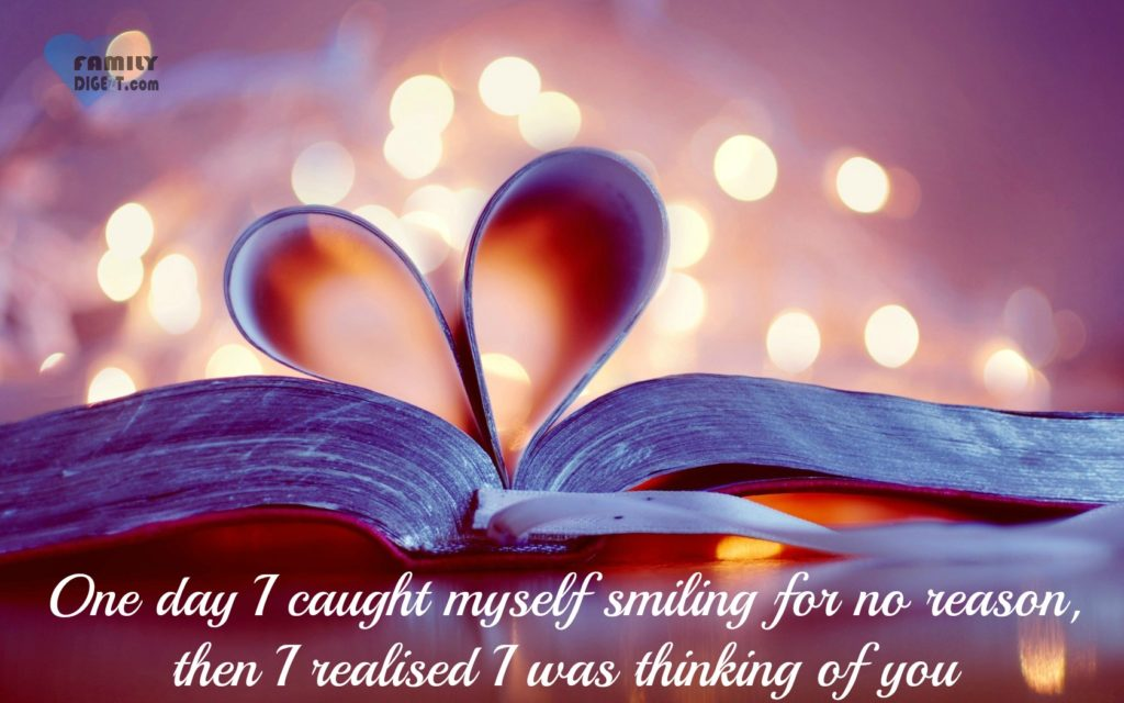 Love Quotes - One day I caught myself smiling for no reason, then I realised I was thinking of you - FamilyDigezt.com