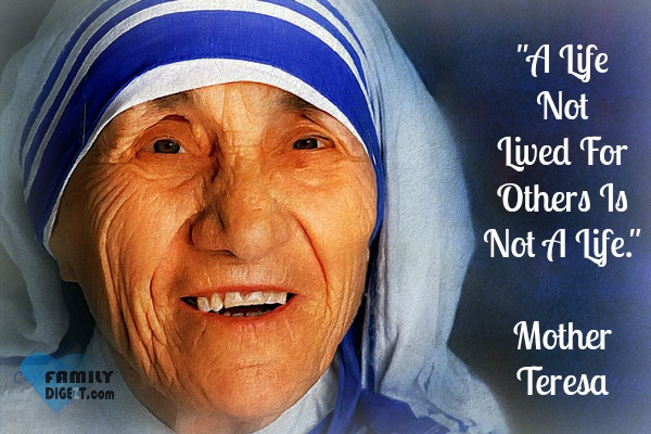 Life Quotes - A Life Not Lived For Others Is Not A Life - Mother Teresa