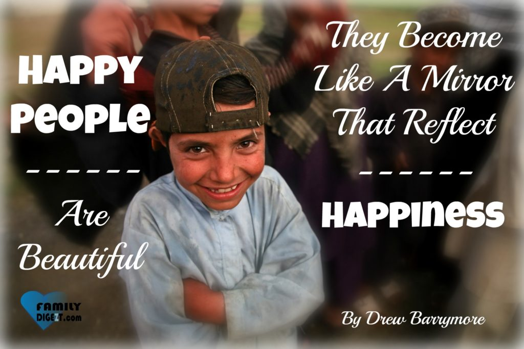 Happiness Quotes - Happy People Are Beautiful. They Become Like A Mirror That Reflect Happiness. By Drew Barrymore