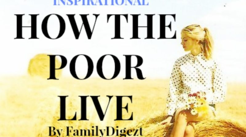 "Inspirational Story – A Rich Man Son's view on the ""Life of the Poor"""