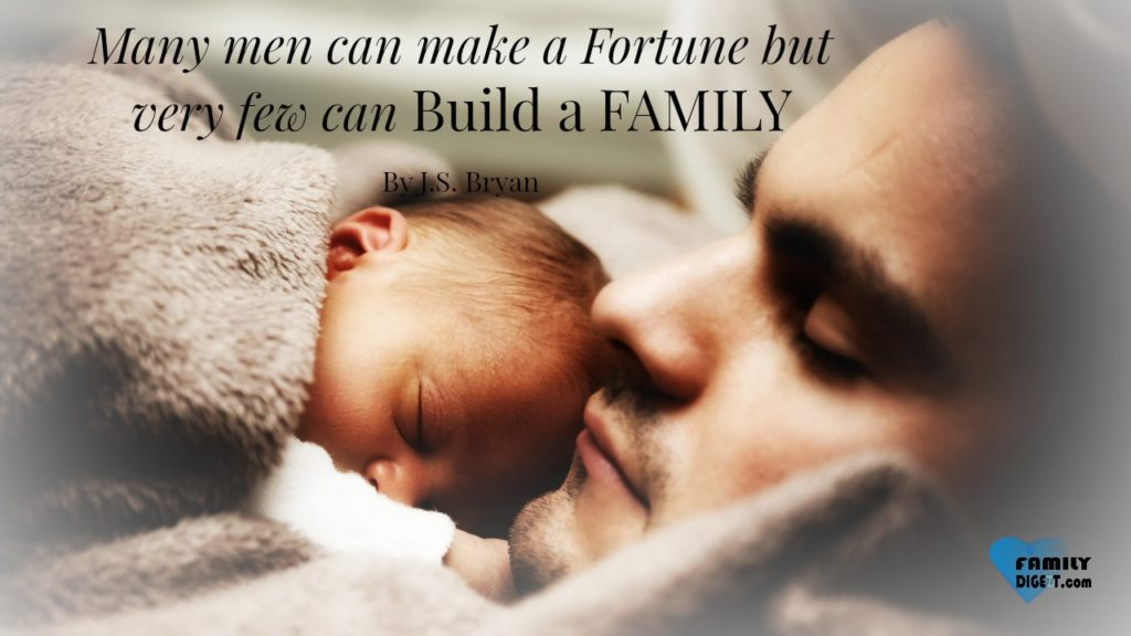 Family Quotes - Many men can make a fortune but very few can build a family. By J.S. Bryan