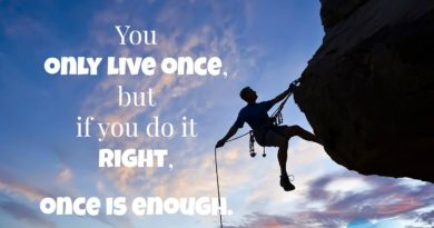Life Quotes – You only live once. By Mae West